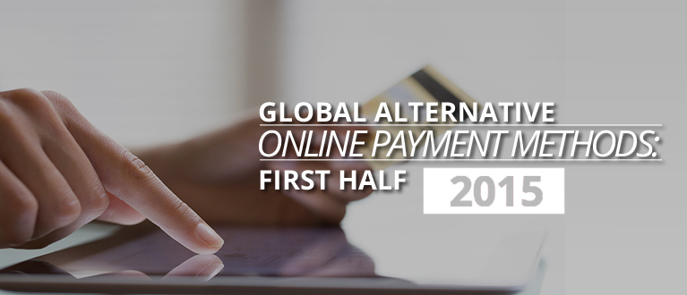 Global Alternative Online Payment Methods First Half 2015