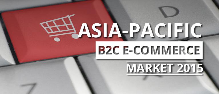 Asia-Pacific B2C E-Commerce Market 2015