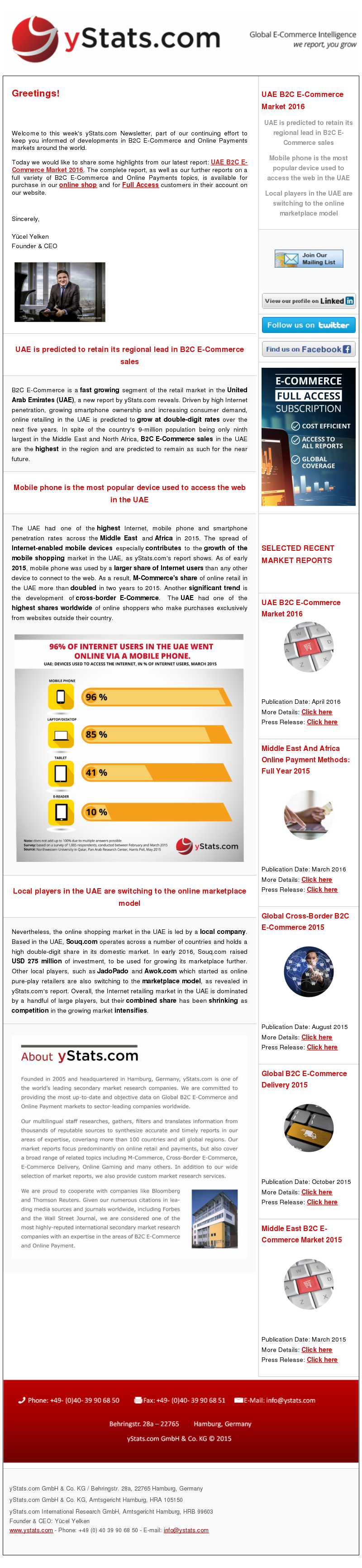 yStats.com Newsletter B2C E-Commerce UAE , UAE B2C E-Commerce Market 2016 , m-commerce , cross-border ecommerce , United Arab Emirates , online retail growth , JadoPado , Awok.com , Souq.com , online shopper penetration rate , market size , online shoppers , mobile shopping , online retail sales , ecommerce sales , internet penetration , emerging market , local ecommerce companies , online shopping , internet retail sales , e-commerce competitors , newsletter , local ecommerce players , 2016 B2C E-Commerce is a fast growing segment of the retail market in the United Arab Emirates (UAE), a new report by yStats.com reveals. Driven by high Internet penetration, growing smartphone ownership and increasing consumer demand, online retailing in the UAE is predicted to grow at double-digit rates over the next five years. In spite of the country's 9-million population being only ninth largest in the Middle East and North Africa, B2C E-Commerce sales in the UAE are the highest in the region and are predicted to remain as such for the near future.  The UAE had one of the highest Internet, mobile phone and smartphone penetration rates across the Middle East and Africa in 2015. The spread of the Internet-enabled mobile devices especially contributes to the growth of the mobile shopping market in the UAE, as yStats.com's report shows. As of early 2015, mobile phone was used by a larger share of Internet users than any other device to connect to the web. As a result, M-Commerce's share of online retail in the UAE more than doubled in two years to 2015. Another significant trend is the development of cross-border E-Commerce. The UAE had one of the highest shares worldwide of online shoppers who make purchases exclusively from websites outside their country.  Nevertheless, the online shopping market in the UAE is led by a local company. Based in the UAE, Souq.com operates across a number of countries and holds a high double-digit share in its domestic market. In early 2016, Souq.com
